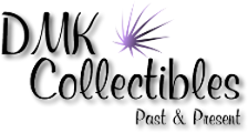 DMK Collectibles Past & Present